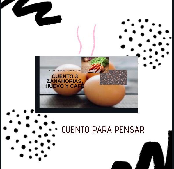 Cuento Zanahorias Huevo Y Cafe Empezar De Nuevo Ella sonrió, mientras disfrutaba el rico aroma de la bebida. autoestima relaciones toxicas y amor